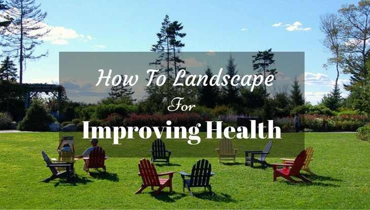 How-to-Landscape-for-improving-health How to Landscape for Improving Health