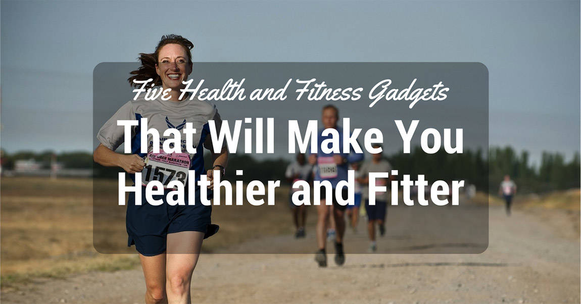 Health-and-Fitness-Gadgets Five Health and Fitness Gadgets  That Will Make You Healthier and Fitter