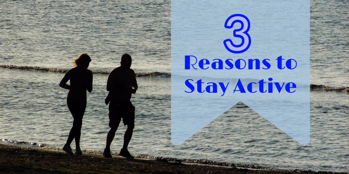3_reasons_active 3 Reasons to Stay Active as You Age